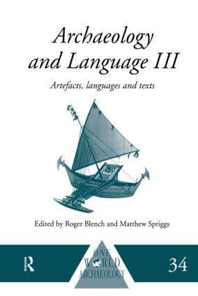 Archaeology and Language III: Artefacts, Languages and Texts (Paperback) book cover