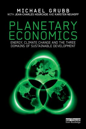 Planetary Economics: Energy, climate change and the three domains of sustainable development (Hardback) book cover