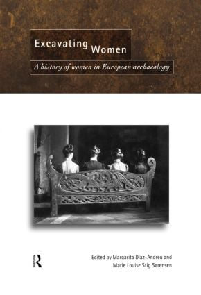 Excavating Women: A History of Women in European Archaeology, 1st Edition (Paperback) book cover