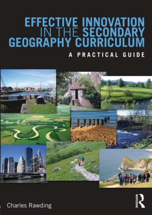 Effective Innovation in the Secondary Geography Curriculum: A practical guide (Paperback) book cover