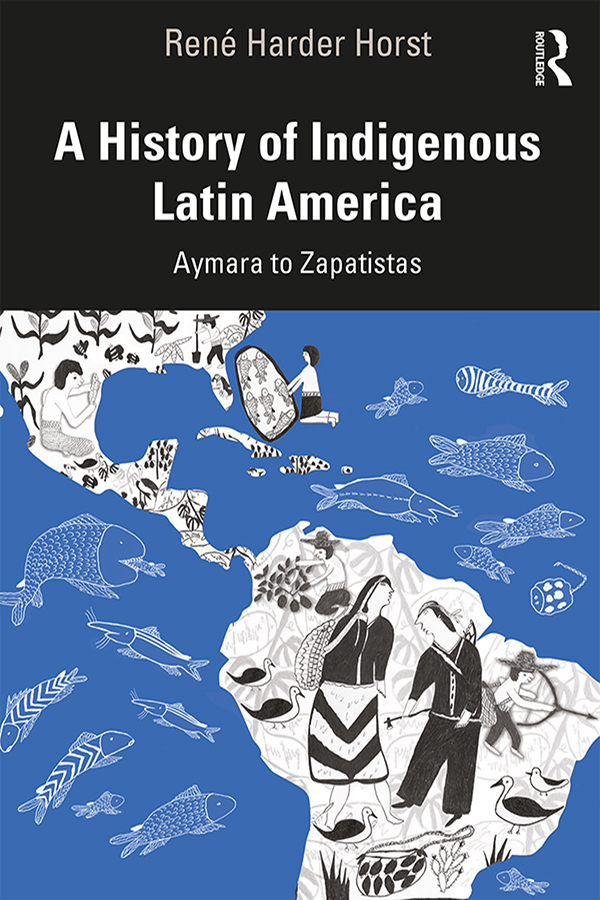A History of Indigenous Latin America: Aymara to Zapatistas book cover