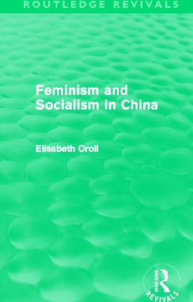 Feminism and Socialism in China (Routledge Revivals) (Hardback) book cover