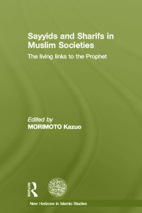 Sayyids and Sharifs in Muslim Societies: The Living Links to the Prophet (Hardback) book cover