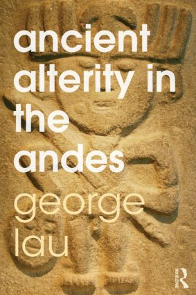Ancient Alterity in the Andes: A Recognition of Others (Paperback) book cover