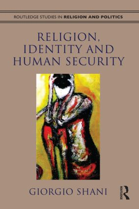 Religion, Identity and Human Security: 1st Edition (Paperback) book cover
