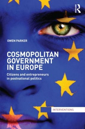 Cosmopolitan Government in Europe: Citizens and Entrepreneurs in Postnational Politics (Hardback) book cover