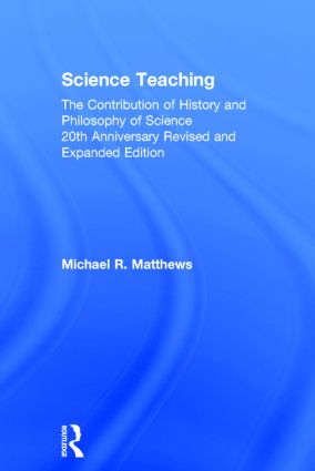 Science Teaching: The Contribution of History and Philosophy of Science, 20th Anniversary Revised and Expanded Edition, 2nd Edition (Hardback) book cover