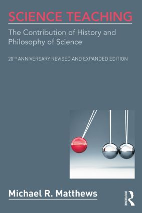 Science Teaching: The Contribution of History and Philosophy of Science, 20th Anniversary Revised and Expanded Edition, 2nd Edition (Paperback) book cover