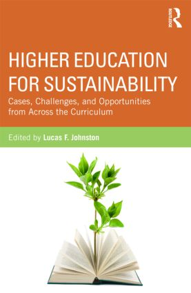 Higher Education for Sustainability: Cases, Challenges, and Opportunities from Across the Curriculum book cover