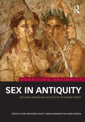 Sex in Antiquity: Exploring Gender and Sexuality in the Ancient World book cover