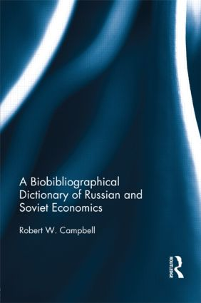 The Bibliographical Dictionary of Russian and Soviet Economists: 1st Edition (Paperback) book cover