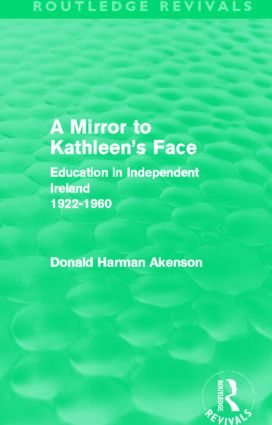 A Mirror to Kathleen's Face: Education in Independent Ireland 1922-60 (Hardback) book cover