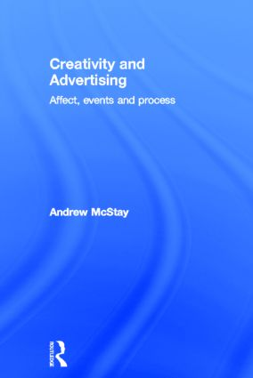 Creativity and Advertising: Affect, Events and Process, 1st Edition (Hardback) book cover
