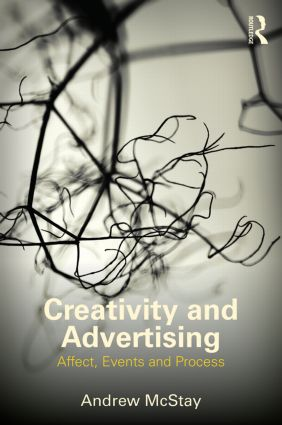 Creativity and Advertising: Affect, Events and Process (Paperback) book cover