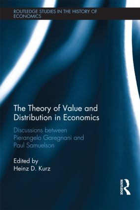 The Theory of Value and Distribution in Economics: Discussions between Pierangelo Garegnani and Paul Samuelson (Hardback) book cover