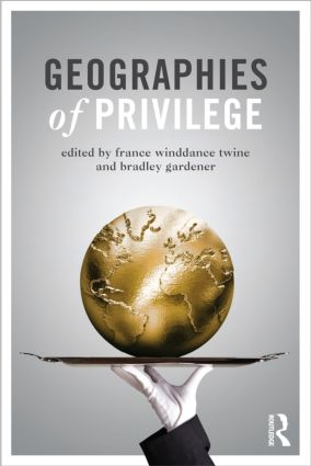 Geographies of Privilege: 1st Edition (Paperback) book cover