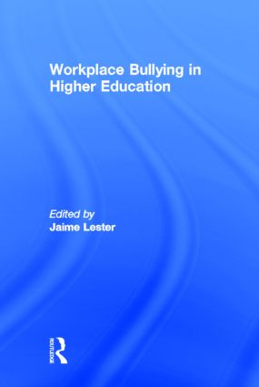 Workplace Bullying in Higher Education: 1st Edition (Hardback) book cover