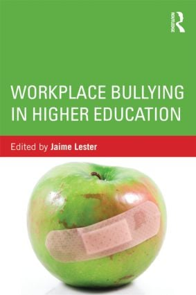 Workplace Bullying in Higher Education: 1st Edition (Paperback) book cover