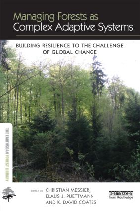 Managing Forests as Complex Adaptive Systems: Building Resilience to the Challenge of Global Change (Hardback) book cover