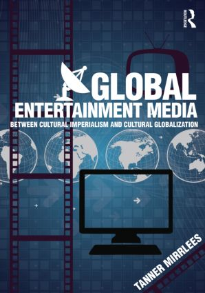 Global Entertainment Media: Between Cultural Imperialism and Cultural Globalization (Paperback) book cover