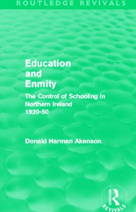 Education and Enmity (Routledge Revivals): The Control of Schooliing in Northern Ireland 1920-50, 1st Edition (Paperback) book cover