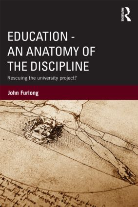 Education – An Anatomy of the Discipline: Rescuing the university project? (Paperback) book cover