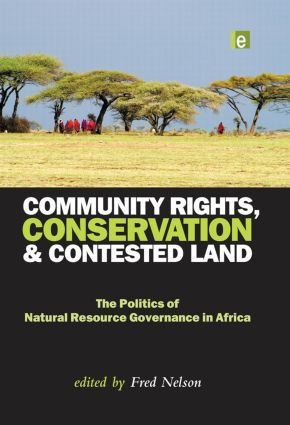 Community Rights, Conservation and Contested Land: The Politics of Natural Resource Governance in Africa (Paperback) book cover
