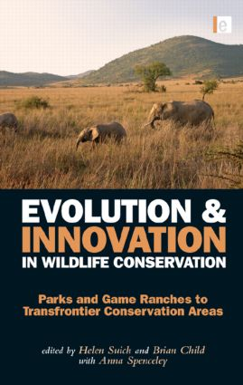 Evolution and Innovation in Wildlife Conservation: Parks and Game Ranches to Transfrontier Conservation Areas (Paperback) book cover