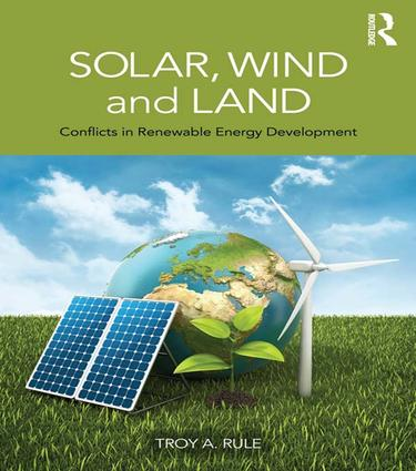 Solar, Wind and Land: Conflicts in Renewable Energy Development book cover