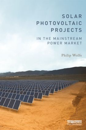 Solar Photovoltaic Projects in the Mainstream Power Market (Hardback) book cover