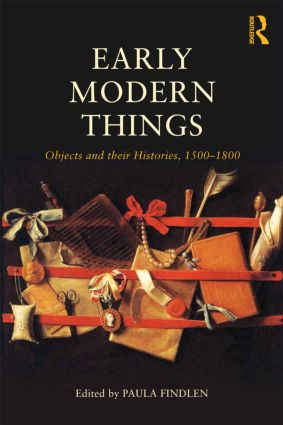 Early Modern Things: Objects and their Histories, 1500-1800 (Paperback) book cover