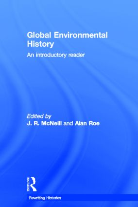 Global Environmental History: An Introductory Reader, 1st Edition (Hardback) book cover