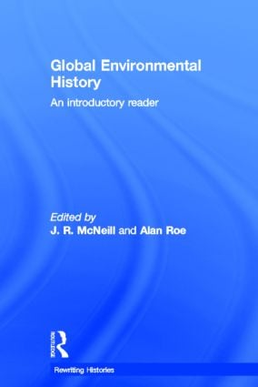 Global Environmental History: An Introductory Reader book cover