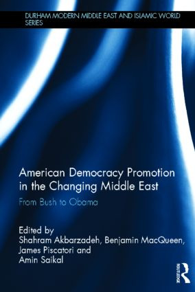 American Democracy Promotion in the Changing Middle East: From Bush to Obama (Hardback) book cover