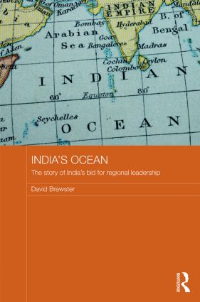 India's Ocean: The Story of India's Bid for Regional Leadership (Hardback) book cover