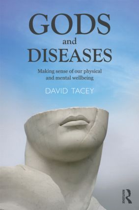 Gods and Diseases: Making sense of our physical and mental wellbeing (Paperback) book cover