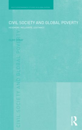 Civil Society and Global Poverty: Hegemony, Inclusivity, Legitimacy book cover