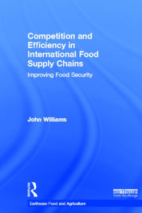 Competition and Efficiency in International Food Supply Chains: Improving Food Security book cover