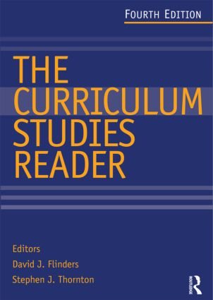The Curriculum Studies Reader: 4th Edition (Paperback) book cover