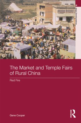 The Market and Temple Fairs of Rural China: Red Fire (Hardback) book cover