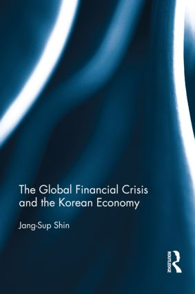 The Global Financial Crisis and the Korean Economy (Hardback) book cover