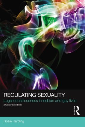 Regulating Sexuality: Legal Consciousness in Lesbian and Gay Lives book cover