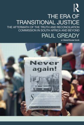 The Era of Transitional Justice: The Aftermath of the Truth and Reconciliation Commission in South Africa and Beyond (Paperback) book cover