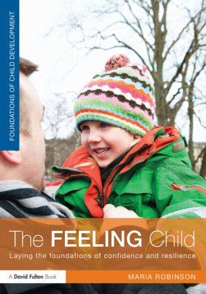 The Feeling Child: Laying the foundations of confidence and resilience (Paperback) book cover