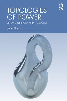 Topologies of Power: Beyond territory and networks (Paperback) book cover
