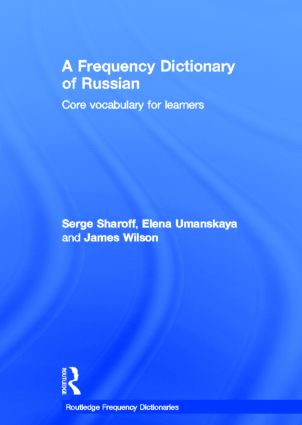 A Frequency Dictionary of Russian: core vocabulary for learners, 1st Edition (Hardback) book cover
