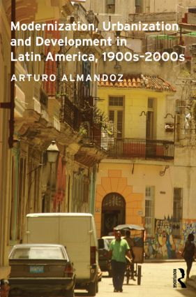 Modernization, Urbanization and Development in Latin America, 1900s - 2000s book cover