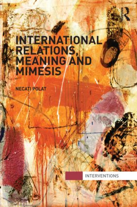 International Relations, Meaning and Mimesis (Hardback) book cover