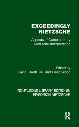 Exceedingly Nietzsche: Aspects of Contemporary Nietzsche Interpretation (Paperback) book cover
