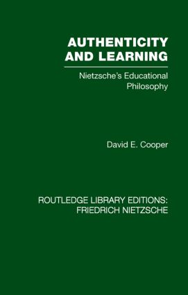 Authenticity and Learning: Nietzsche's Educational Philosophy (Paperback) book cover